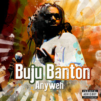 Buju Banton - Anyweh (Explicit)
