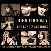 John Fogerty - The Long Road Home - The Ultimate John Fogerty / Creedence Collection