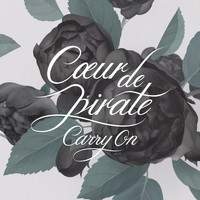 Coeur De Pirate - Carry On