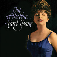 Carol Sloane - Out of the Blue (Remastered)