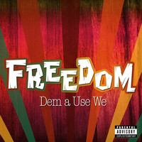Freedom - Dem a Use We (Explicit)