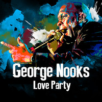 George Nooks - Love Party