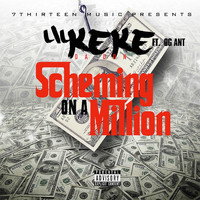 Lil' Keke - Scheming on a Million (Explicit)