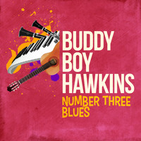 Buddy Boy Hawkins - Number Three Blues