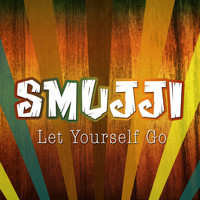 Smujji - Let Yourself Go