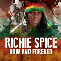 Richie Spice - Now and Forever