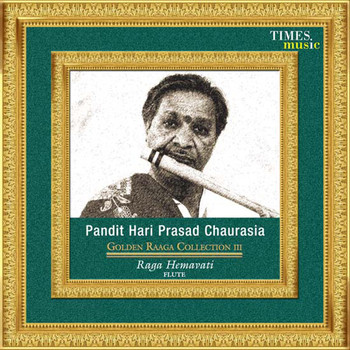 Pandit Hariprasad Chaurasia - Golden Raaga Collection, Vol. 3