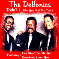 DELFONICS - Didn't I (Blow Your Mind This Time)
