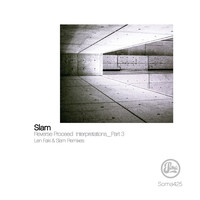Slam - Reverse Proceed Interpretations Part 3 (Len Faki Remixes)