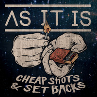 AS IT IS - Cheap Shots & Setbacks