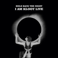 I Am Kloot - Hold Back The Night I Am Kloot Live (Deluxe Version)