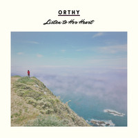Orthy - Listen To Her Heart