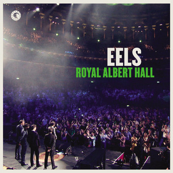 Eels - Royal Albert Hall (Explicit)