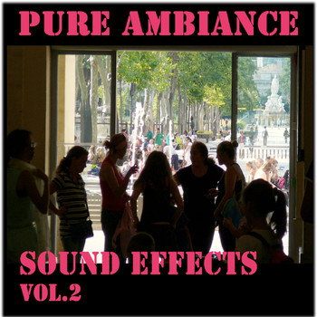 Sound Effects - Pure Ambiance and Sound Effects, Vol. 2