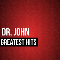 Dr. John - Dr. John Greatest Hits
