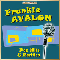 Frankie Avalon - Masterpieces Presents Frankie Avalon: Pop Hits & Rarities
