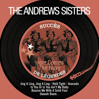 The Andrews Sisters - Here Comes the Navy