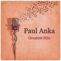 Paul Anka - Greatest Hits