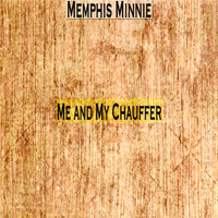 Memphis Minnie - Me and My Chauffer