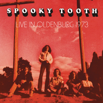 Spooky Tooth - Live In Oldenburg 1973 (Live)