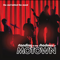 Various Artists - Standing In The Shadows Of Motown (Live / Original Motion Picture Soundtrack)