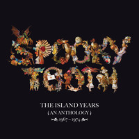 Spooky Tooth - The Island Years 1967 – 1974