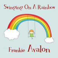 Frankie Avalon - Swinging on a Rainbow