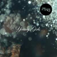 PINS - Young Girls
