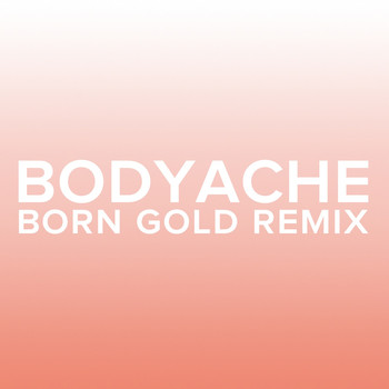 Purity Ring - bodyache (Born Gold Remix)