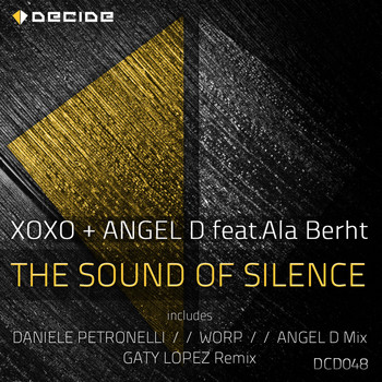 XOXO, Angel D - The Sound of Silence