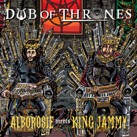 Alborosie - Dub of Thrones (feat. King Jammy)