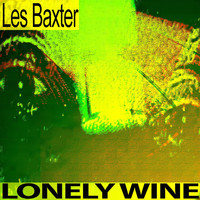 Les Baxter - Lonely Wine