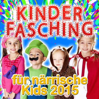 Various Artists - Kinder Fasching für närrische Kids 2015