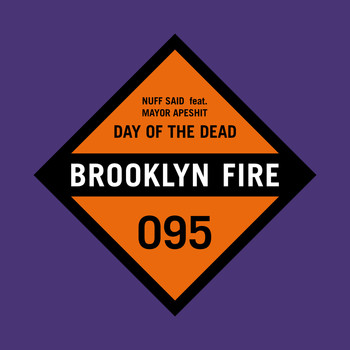 Nuff Said - Day of the Dead (feat. Mayor Apeshit)