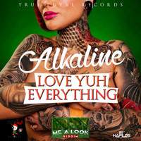 Alkaline - Love Yuh Everything - Single