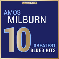 Amos Milburn - Masterpieces Presents Amos Milburn: 10 Greatest Blues Hits