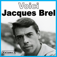 Jacques Brel - Voici Jacques Brel, Vol. 1