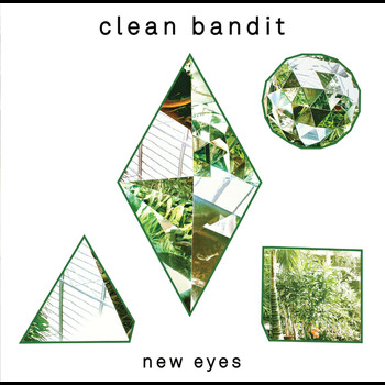 Clean Bandit - New Eyes