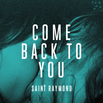 Saint Raymond - Come Back To You