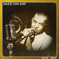 Kid Ory - Jazz on Air
