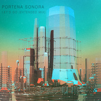 Portena Sonora - Let's Go (Extended Mix)
