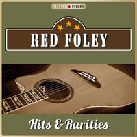 Red Foley - Masterpieces Presents Red Foley: Hits & Rarities