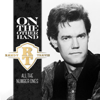 Randy Travis - On The Other Hand - All The Number Ones