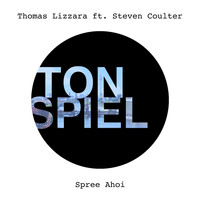 Thomas Lizzara - Spree Ahoi (feat. Steven Coulter)