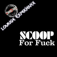 Scoop - For Fuck (Explicit)