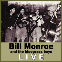Bill Monroe & His Bluegrass Boys - Bill Monroe Live
