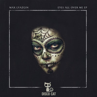Max Lyazgin - Eyes All Over Me