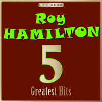 Roy Hamilton - Masterpieces Presents Roy Hamilton: 5 Greatest Hits