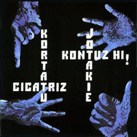 Various Artists - Kortatu, Cicatriz, Jotakie, Kontuz Hi!