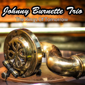 Johnny Burnette Trio - The Kings of Tomorrow